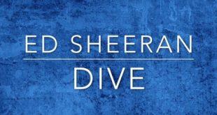 ED SHEERAN-DIVE