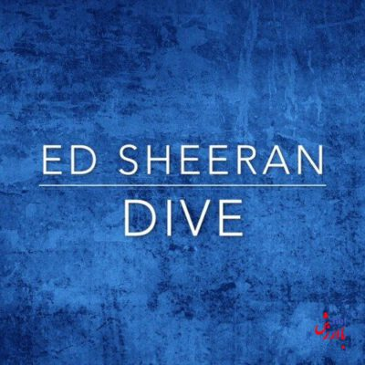 ED SHEERAN-DIVE