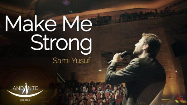 Photo of آهنگ make me strong از سامی یوسف